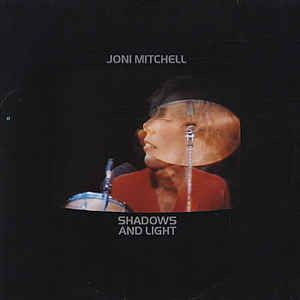 Joni Mitchell<br>Shadows And Light